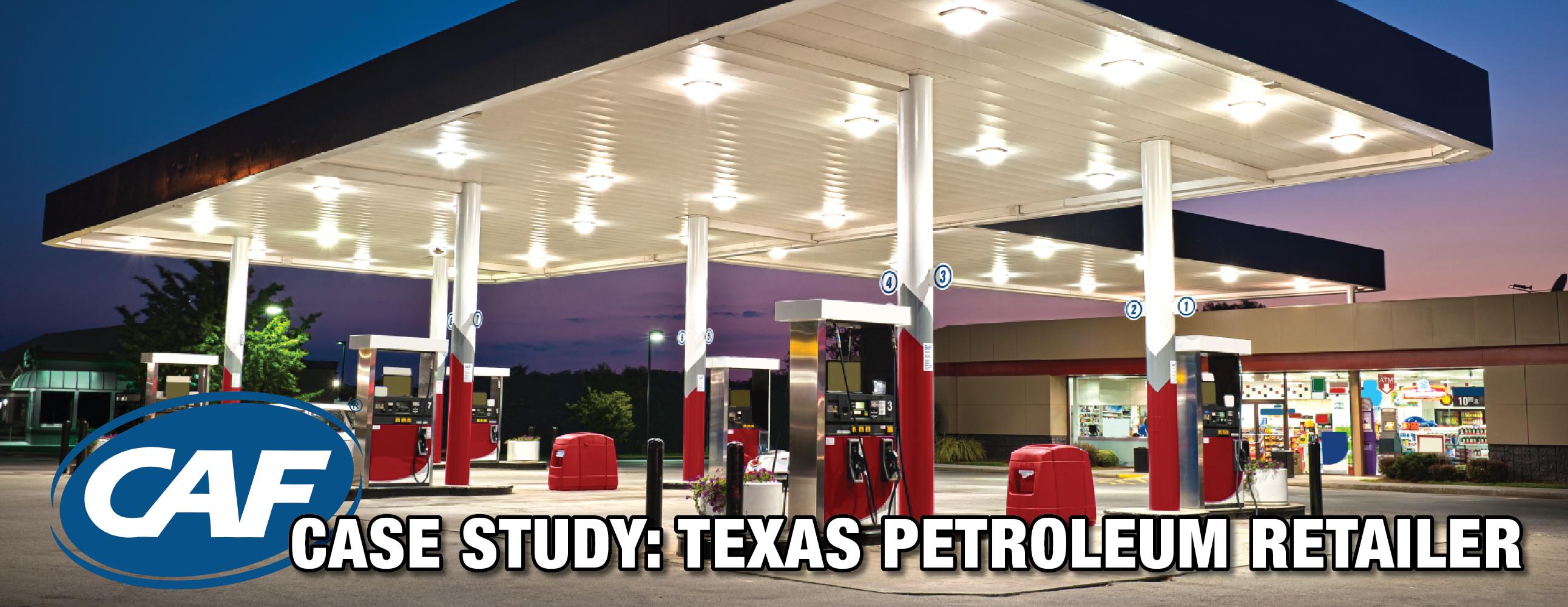 Case Study: Texas Petroleum Retailer