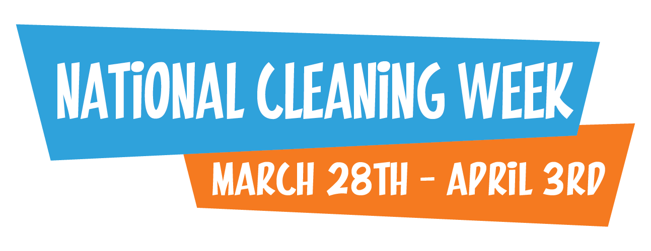 National Cleaning Week March 28 - April 3, 2021